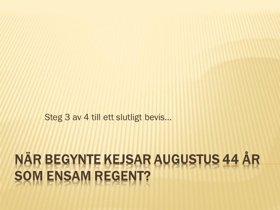 När begynte kejsar Augustus 44 år som ensam regent