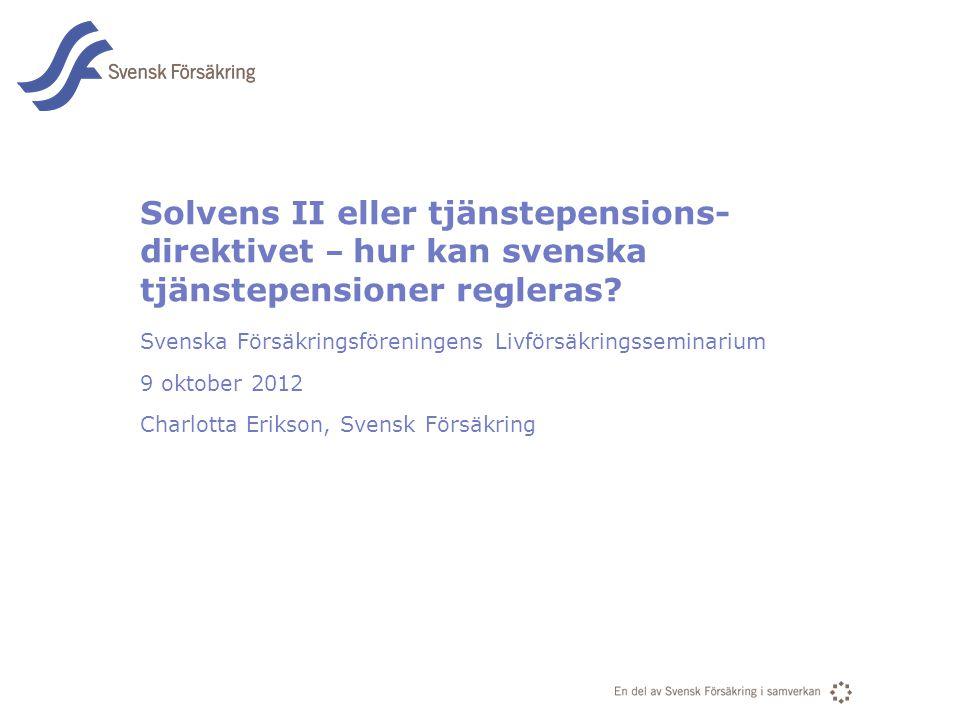 Solvens II eller tjänstepensions-direktivet – hur kan svenska tjänstepensioner regleras