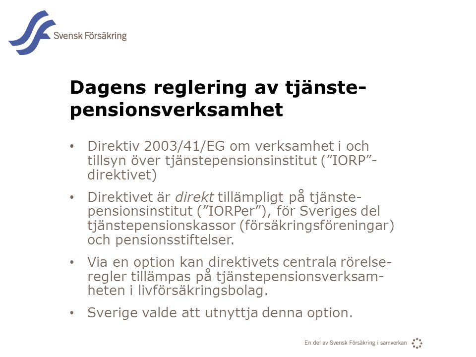 Dagens reglering av tjänste-pensionsverksamhet