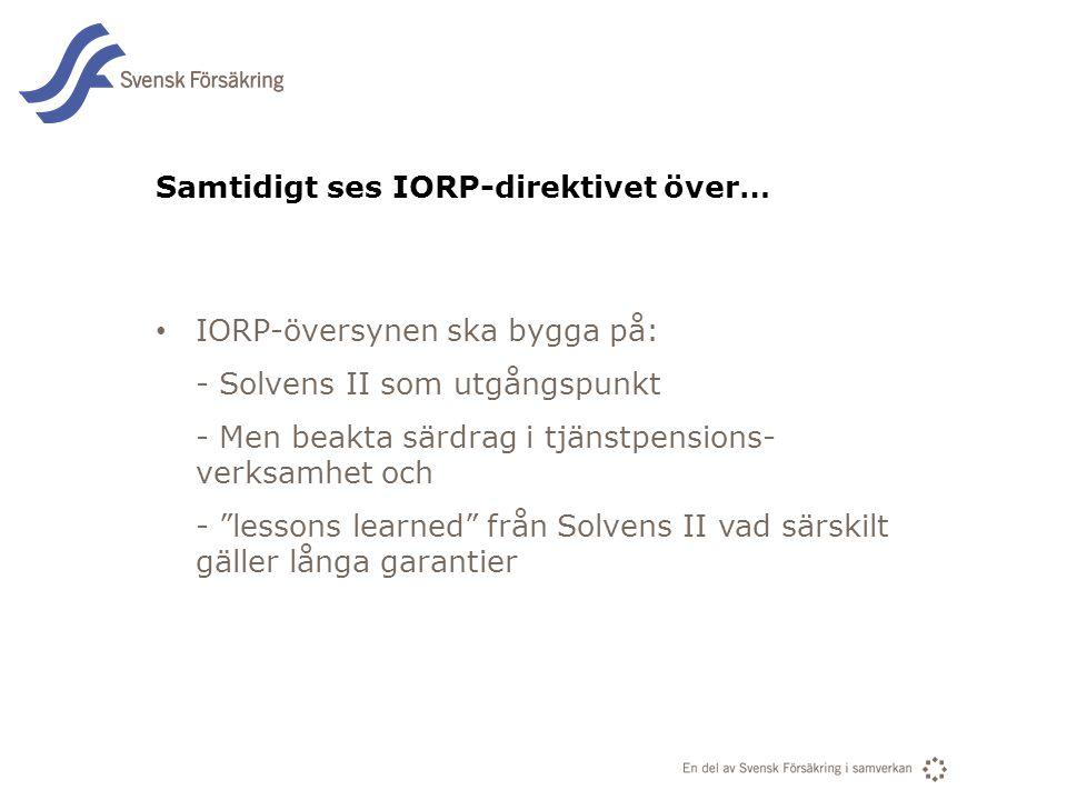 Samtidigt ses IORP-direktivet över…