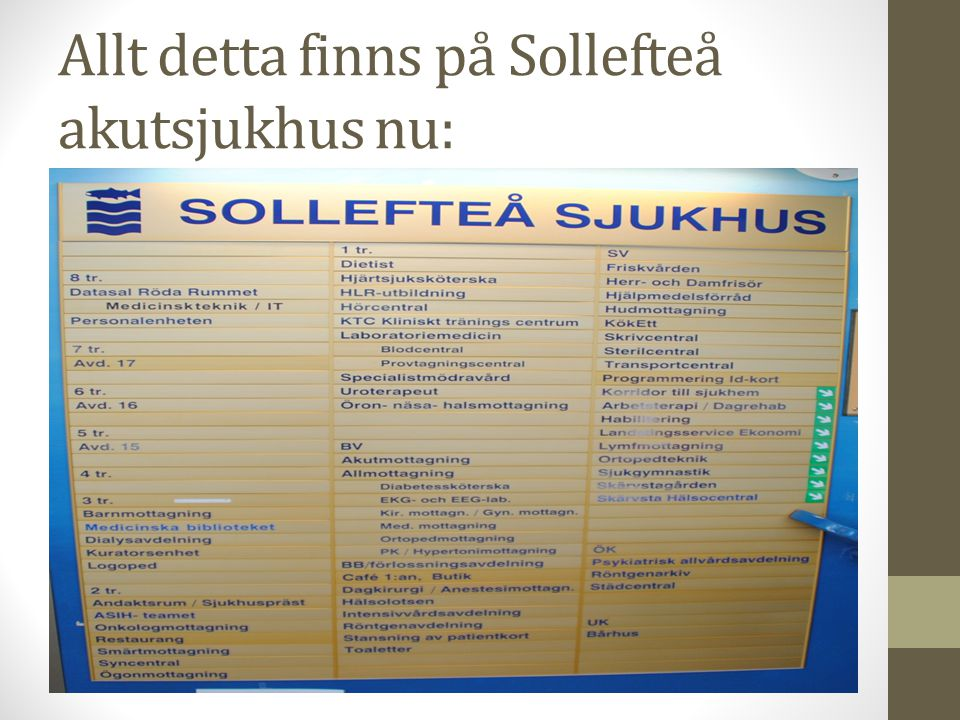 Allt detta finns på Sollefteå akutsjukhus nu: