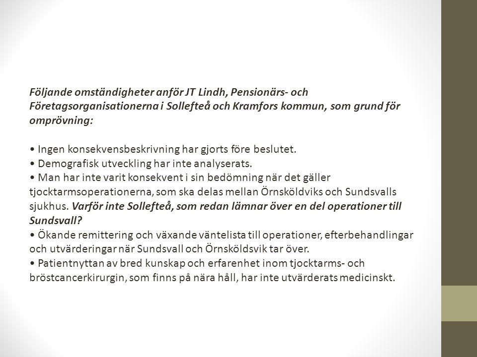 Följande omständigheter anför JT Lindh, Pensionärs- och Företagsorganisationerna i Sollefteå och Kramfors kommun, som grund för omprövning: