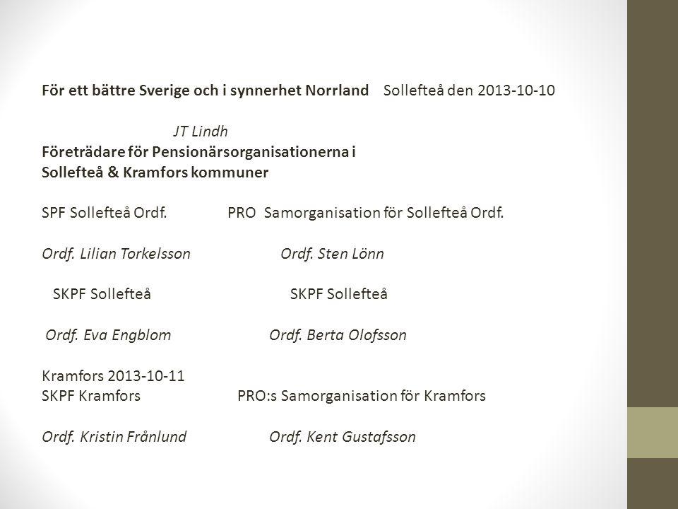 För ett bättre Sverige och i synnerhet Norrland Sollefteå den 2013-10-10