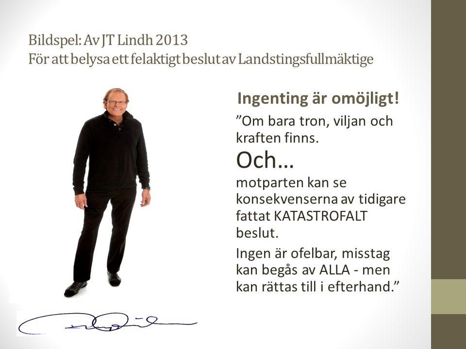 Bildspel: Av JT Lindh 2013 För att belysa ett felaktigt beslut av Landstingsfullmäktige