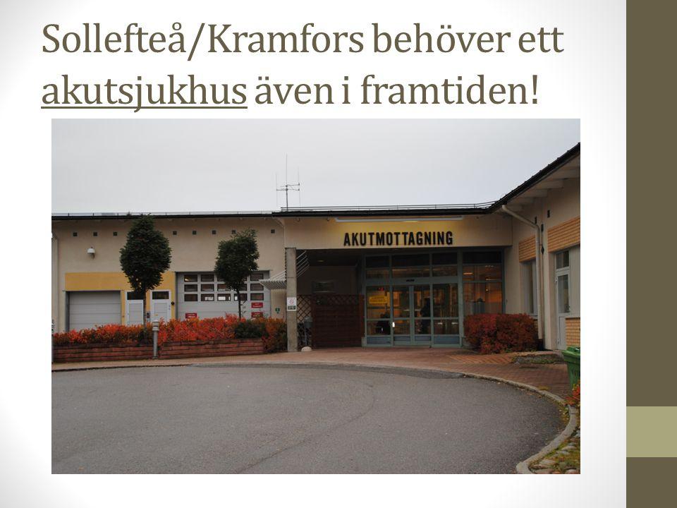 Sollefteå/Kramfors behöver ett akutsjukhus även i framtiden!