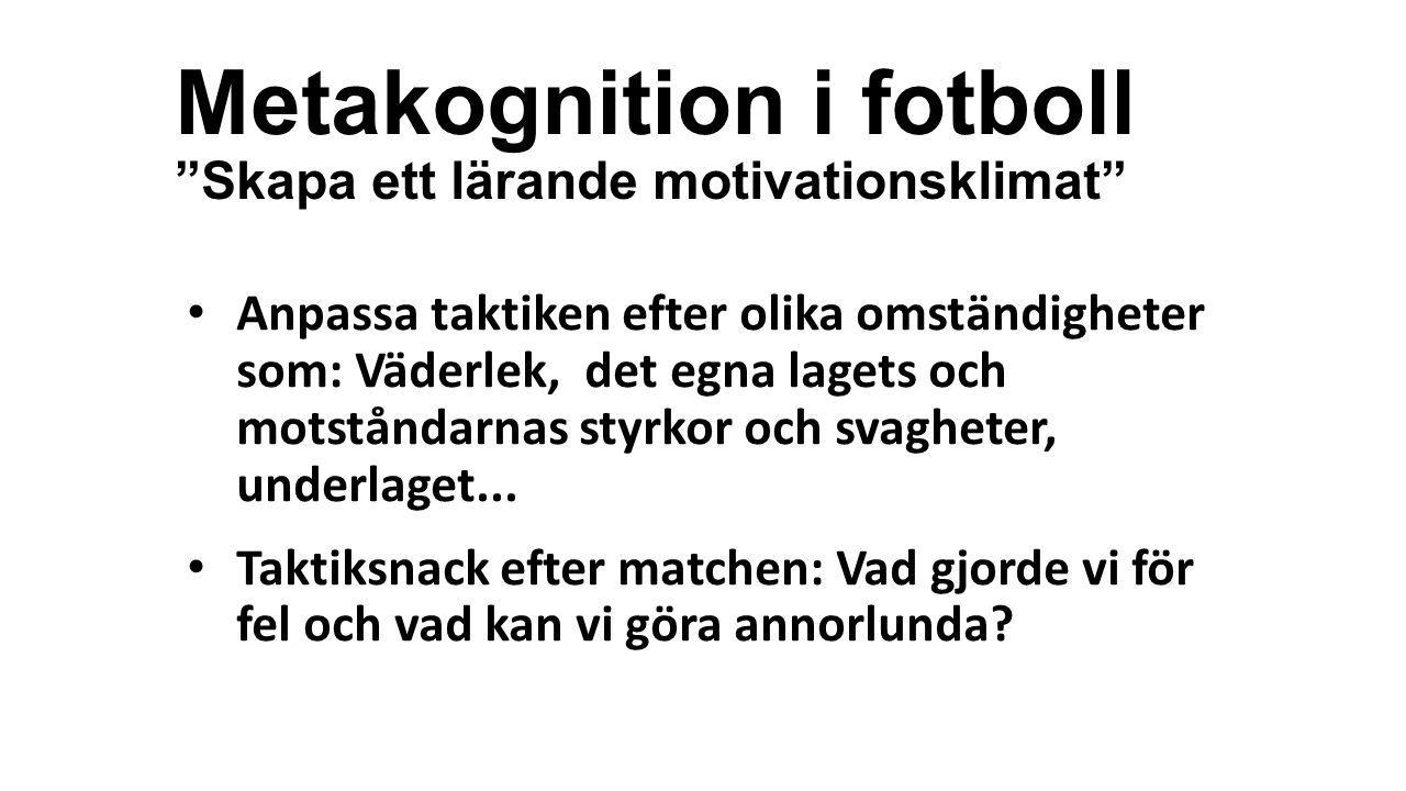 Metakognition i fotboll Skapa ett lärande motivationsklimat