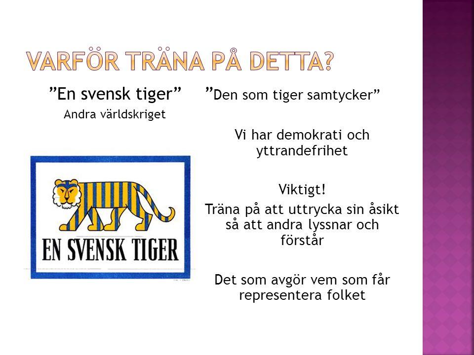 Varför träna på detta En svensk tiger Den som tiger samtycker
