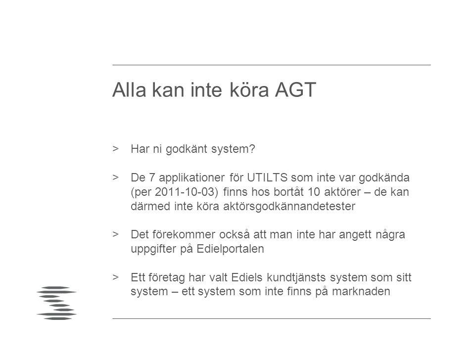 Alla kan inte köra AGT Har ni godkänt system