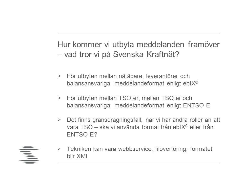 Hur kommer vi utbyta meddelanden framöver – vad tror vi på Svenska Kraftnät