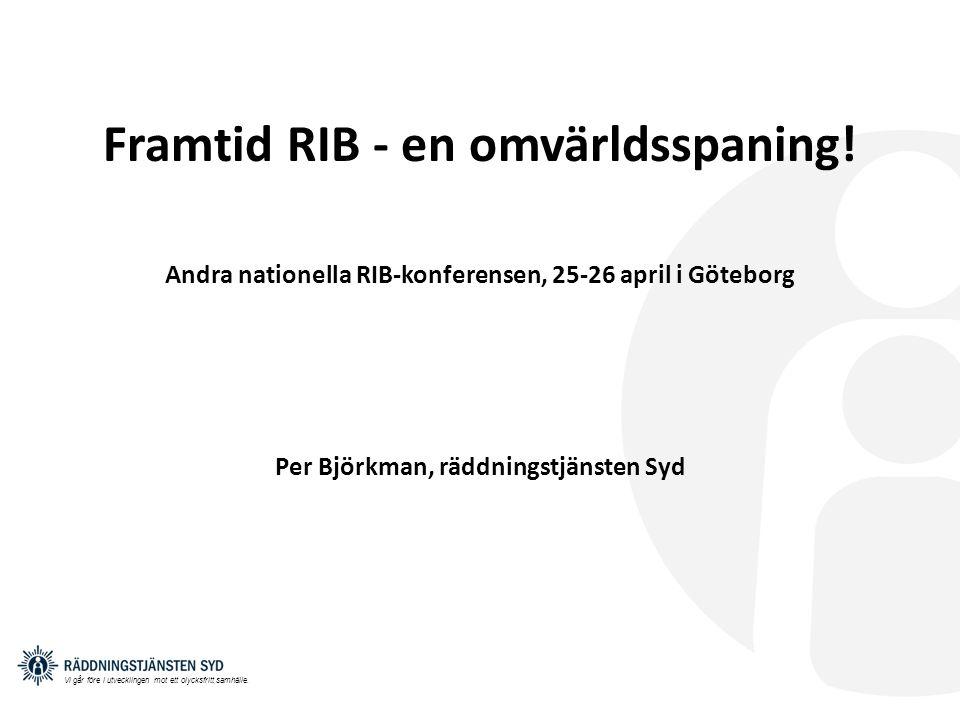 Framtid RIB - en omvärldsspaning! Per Björkman, räddningstjänsten Syd