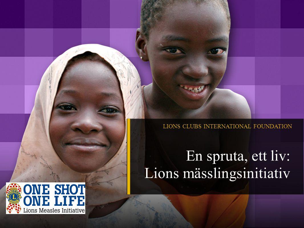 En spruta, ett liv: Lions mässlingsinitiativ