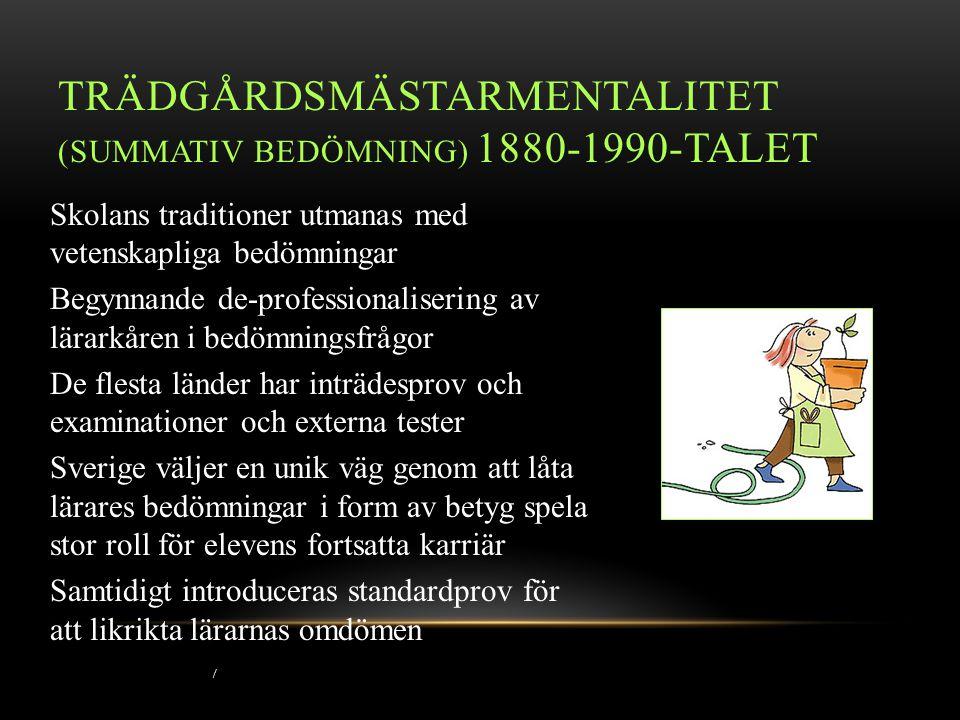 Trädgårdsmästarmentalitet (summativ bedömning) 1880-1990-talet