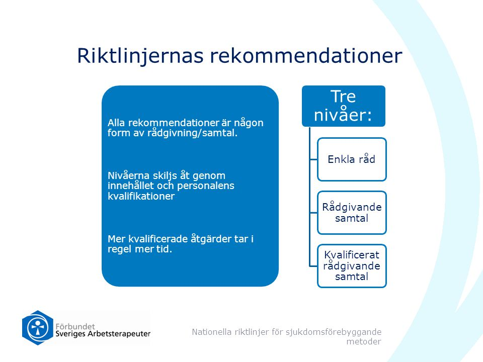 Riktlinjernas rekommendationer