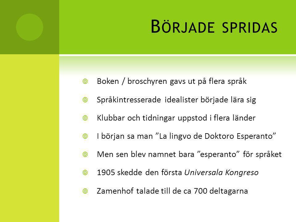 Började spridas Boken / broschyren gavs ut på flera språk