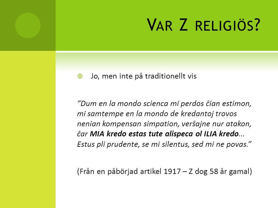 Var Z religiös Jo, men inte på traditionellt vis