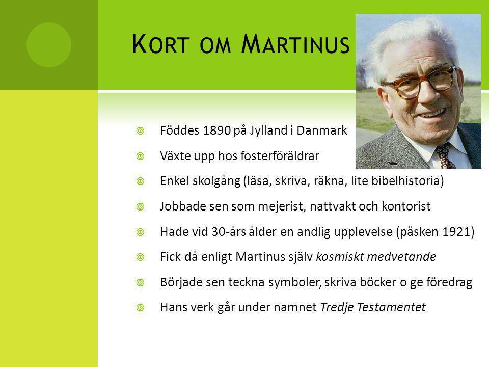 Kort om Martinus Föddes 1890 på Jylland i Danmark