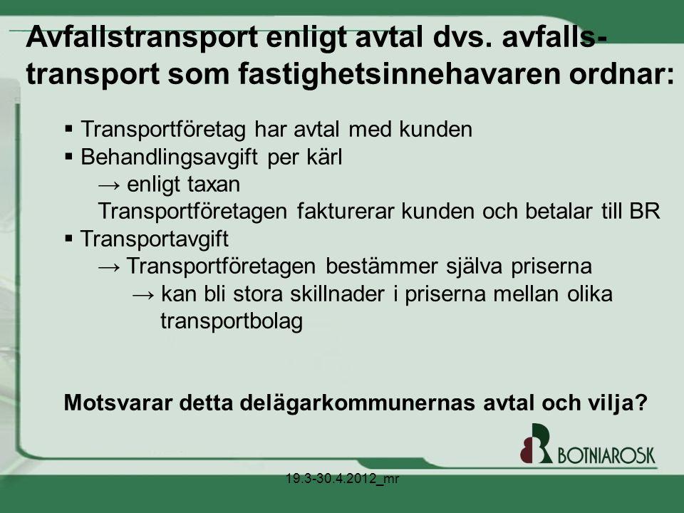 ö Avfallstransport enligt avtal dvs. avfalls-