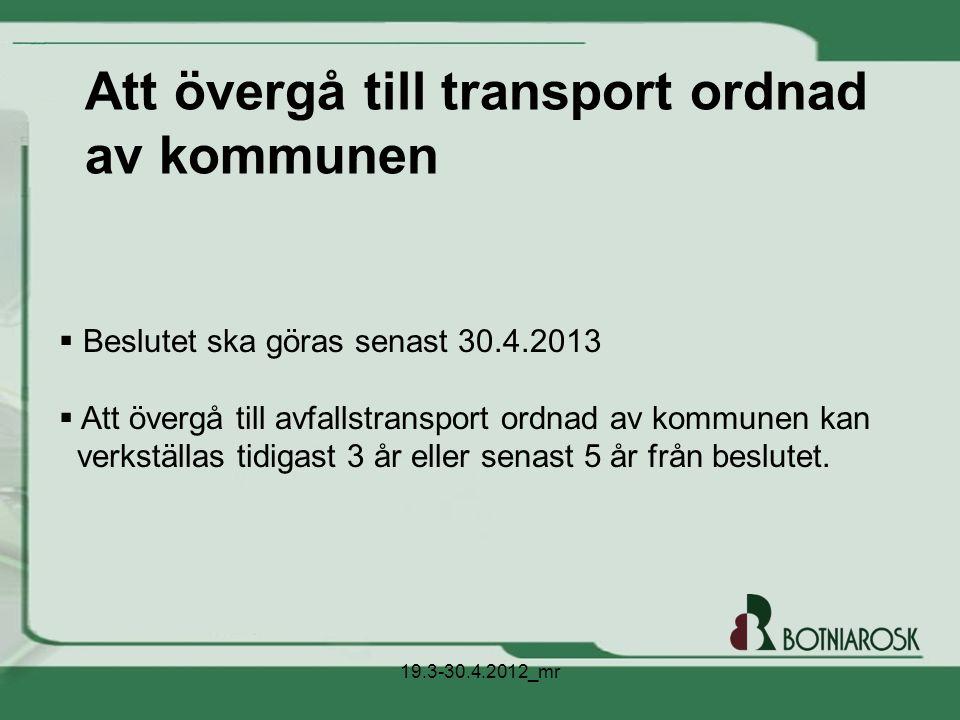 ö Att övergå till transport ordnad av kommunen