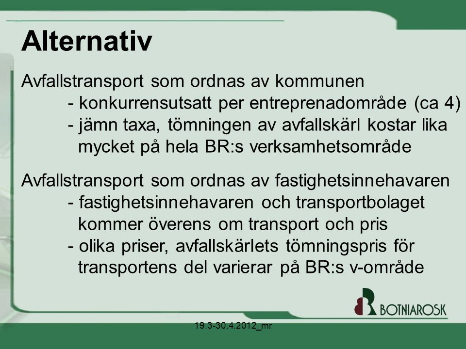 Alternativ Avfallstransport som ordnas av kommunen