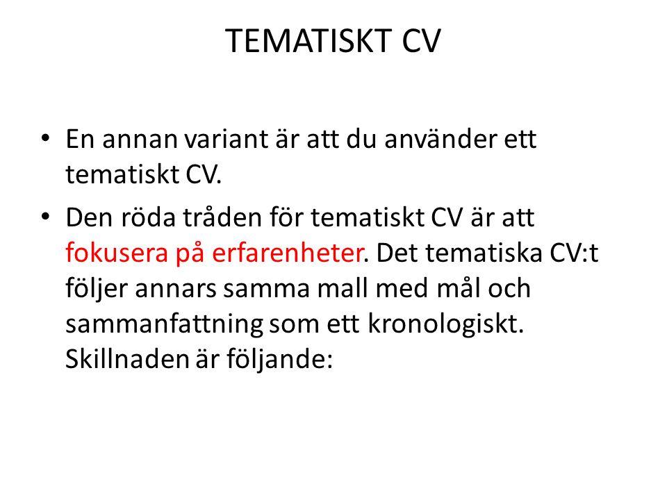 TEMATISKT CV En annan variant är att du använder ett tematiskt CV.