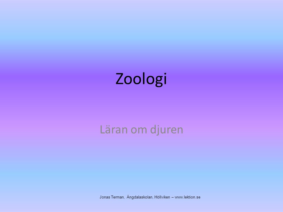 Zoologi Läran om djuren