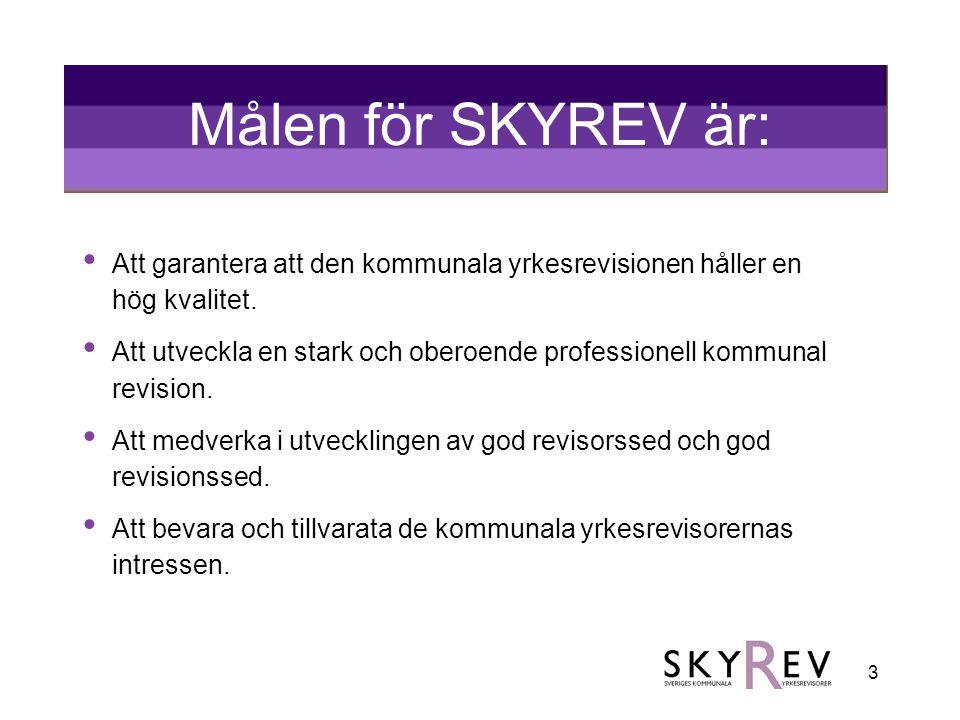 Målen för SKYREV är: Att garantera att den kommunala yrkesrevisionen håller en hög kvalitet.