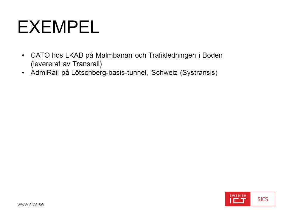 Exempel CATO hos LKAB på Malmbanan och Trafikledningen i Boden (levererat av Transrail) AdmiRail på Lötschberg-basis-tunnel, Schweiz (Systransis)