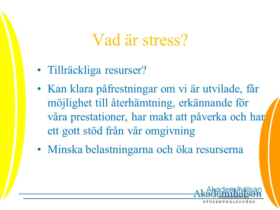 Vad är stress Tillräckliga resurser