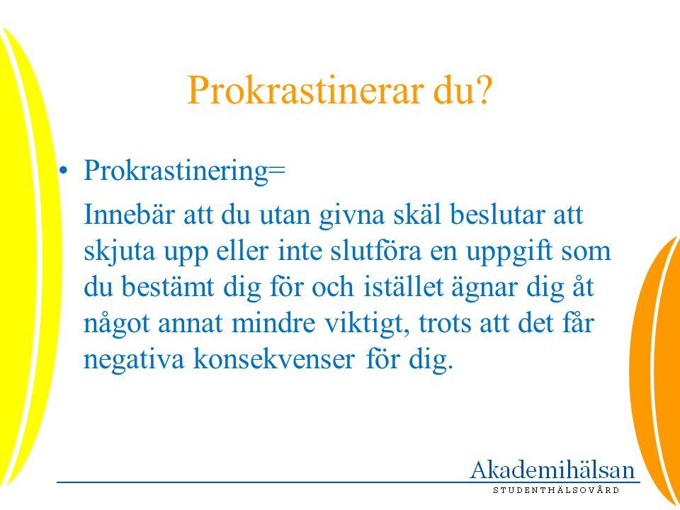Prokrastinerar du Prokrastinering=