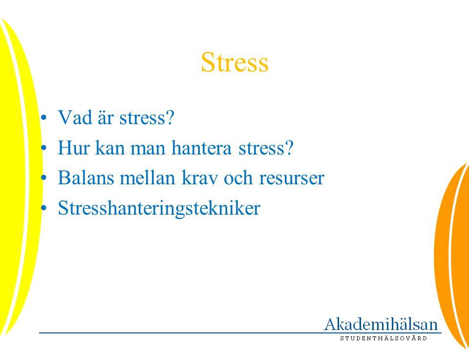Stress Vad är stress Hur kan man hantera stress