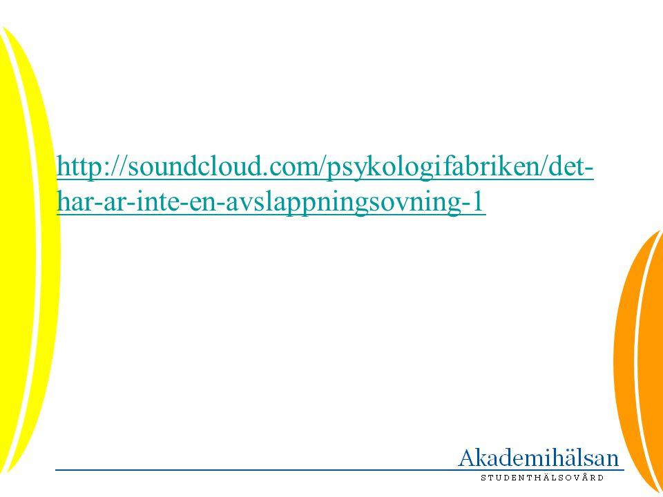 http://soundcloud.com/psykologifabriken/det-har-ar-inte-en-avslappningsovning-1