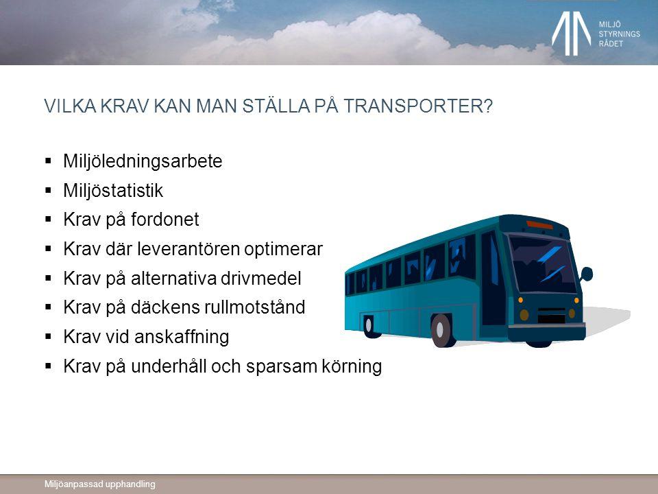Vilka krav kan man ställa på transporter