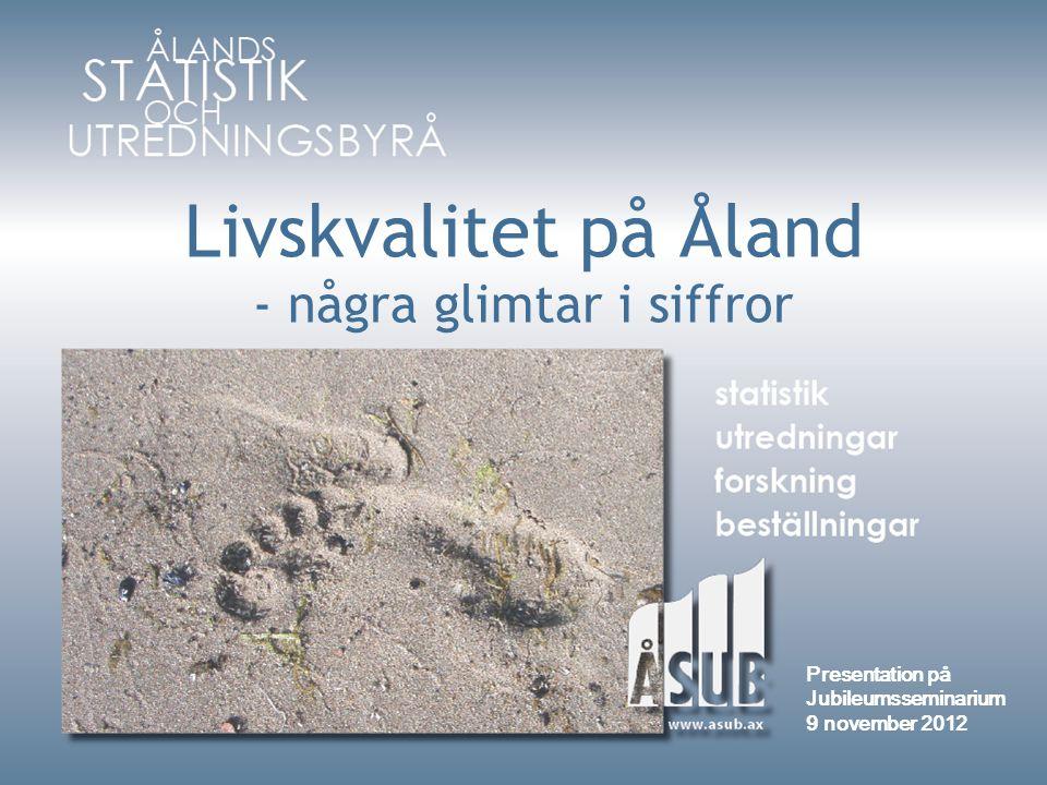 Livskvalitet på Åland - några glimtar i siffror