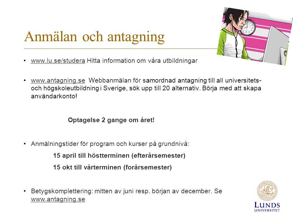 Anmälan och antagning www.lu.se/studera Hitta information om våra utbildningar.
