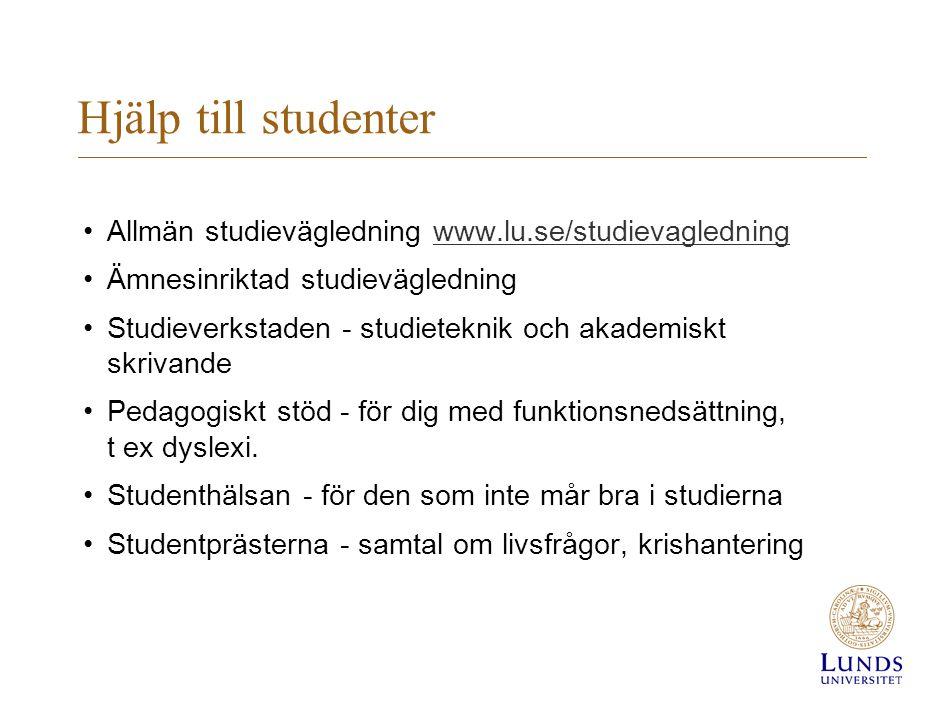 Hjälp till studenter Allmän studievägledning www.lu.se/studievagledning. Ämnesinriktad studievägledning.