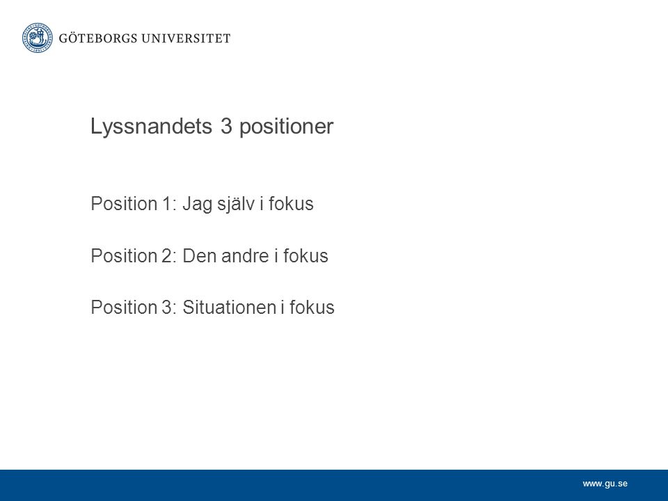 Lyssnandets 3 positioner