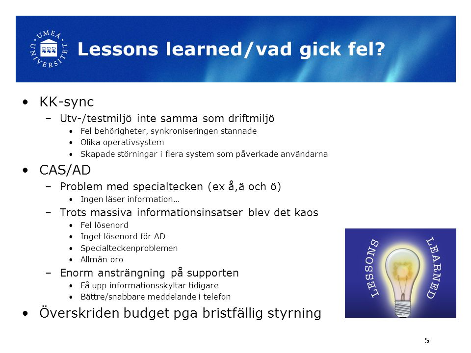 Lessons learned/vad gick fel