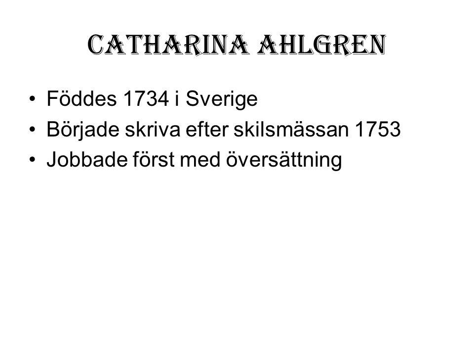 Catharina Ahlgren Föddes 1734 i Sverige