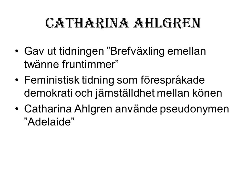 Catharina Ahlgren Gav ut tidningen Brefväxling emellan twänne fruntimmer