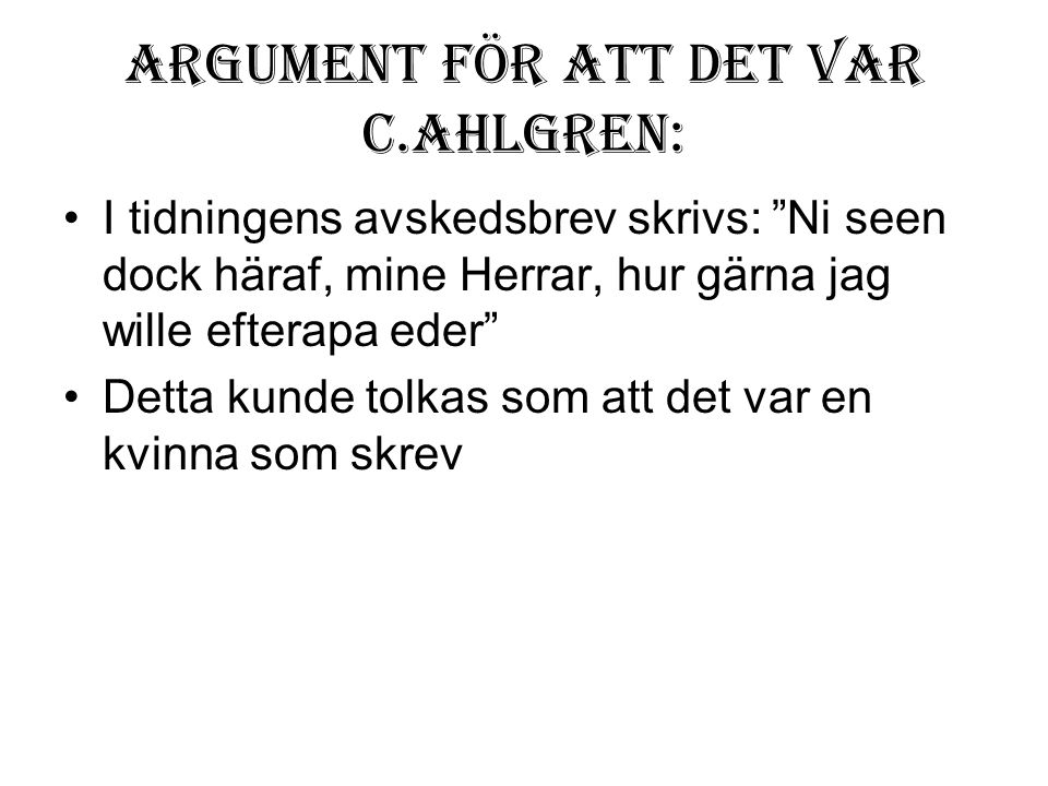 Argument för att det var C.Ahlgren: