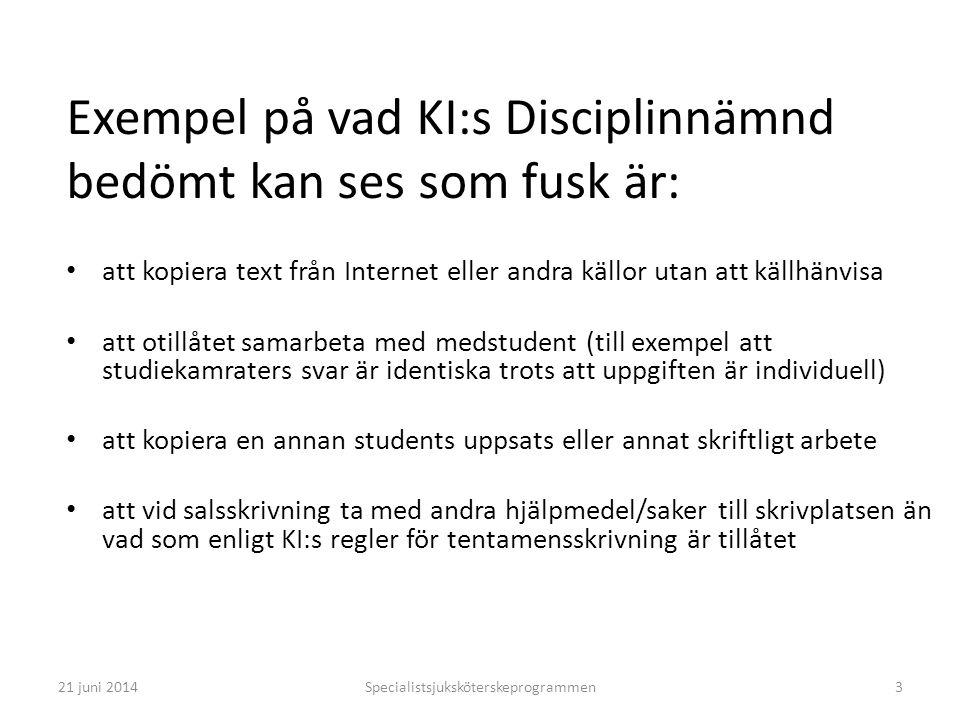 Exempel på vad KI:s Disciplinnämnd bedömt kan ses som fusk är: