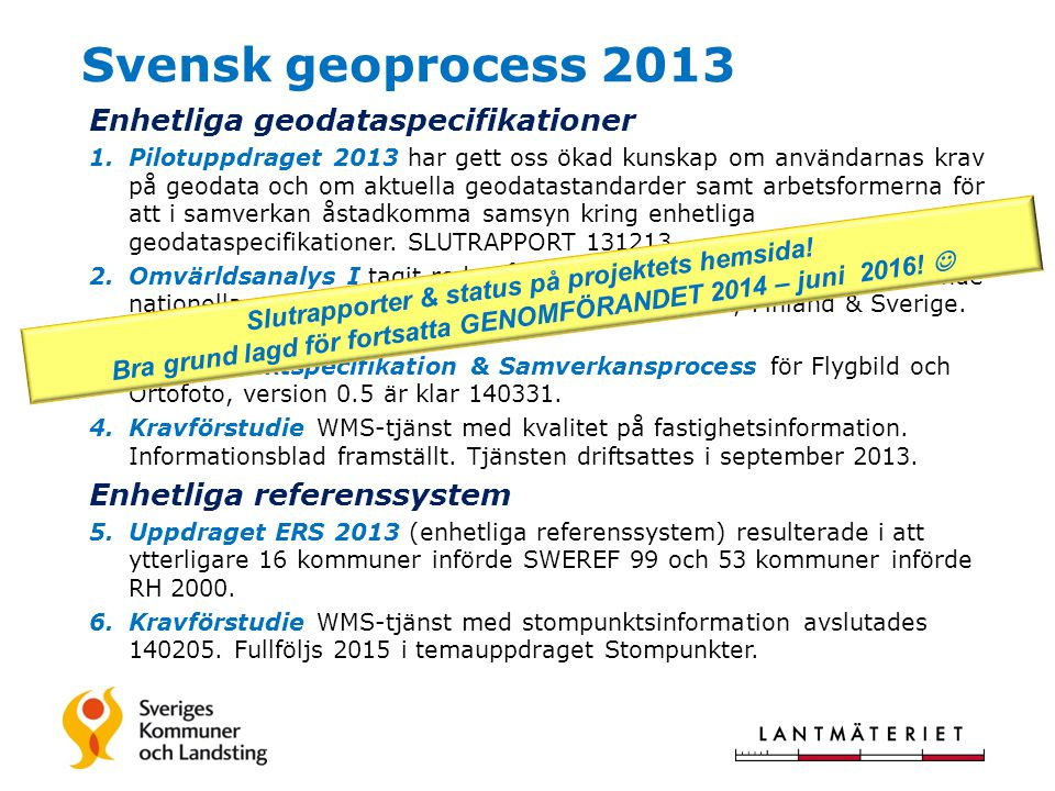 Svensk geoprocess 2013 Enhetliga geodataspecifikationer