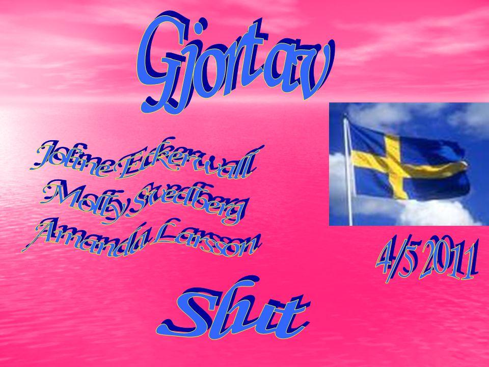 Gjort av Joline Eckerwall Molly Svedberg Amanda Larsson 4/5 2011 Slut
