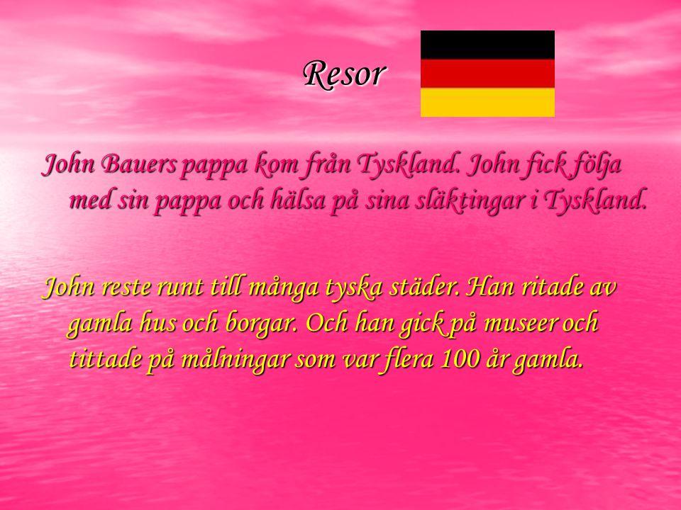Resor John Bauers pappa kom från Tyskland. John fick följa med sin pappa och hälsa på sina släktingar i Tyskland.