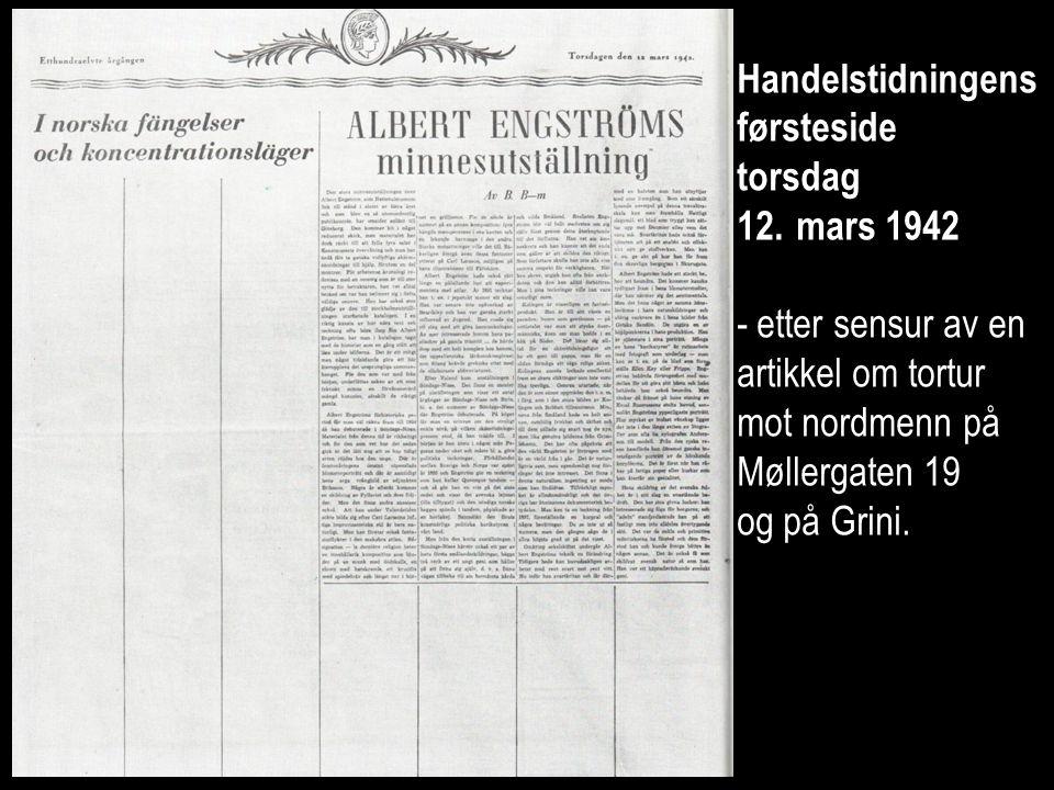 Handelstidningens førsteside. torsdag. mars 1942. etter sensur av en artikkel om tortur mot nordmenn på Møllergaten 19.