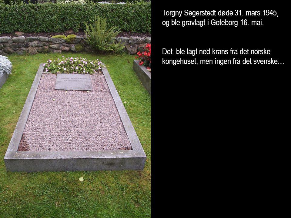 Torgny Segerstedt døde 31. mars 1945, og ble gravlagt i Göteborg 16