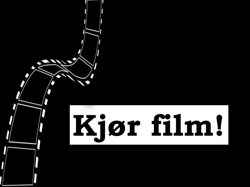 Kjør film!