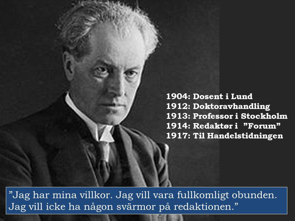1904: Dosent i Lund 1912: Doktoravhandling. 1913: Professor i Stockholm. 1914: Redaktør i Forum