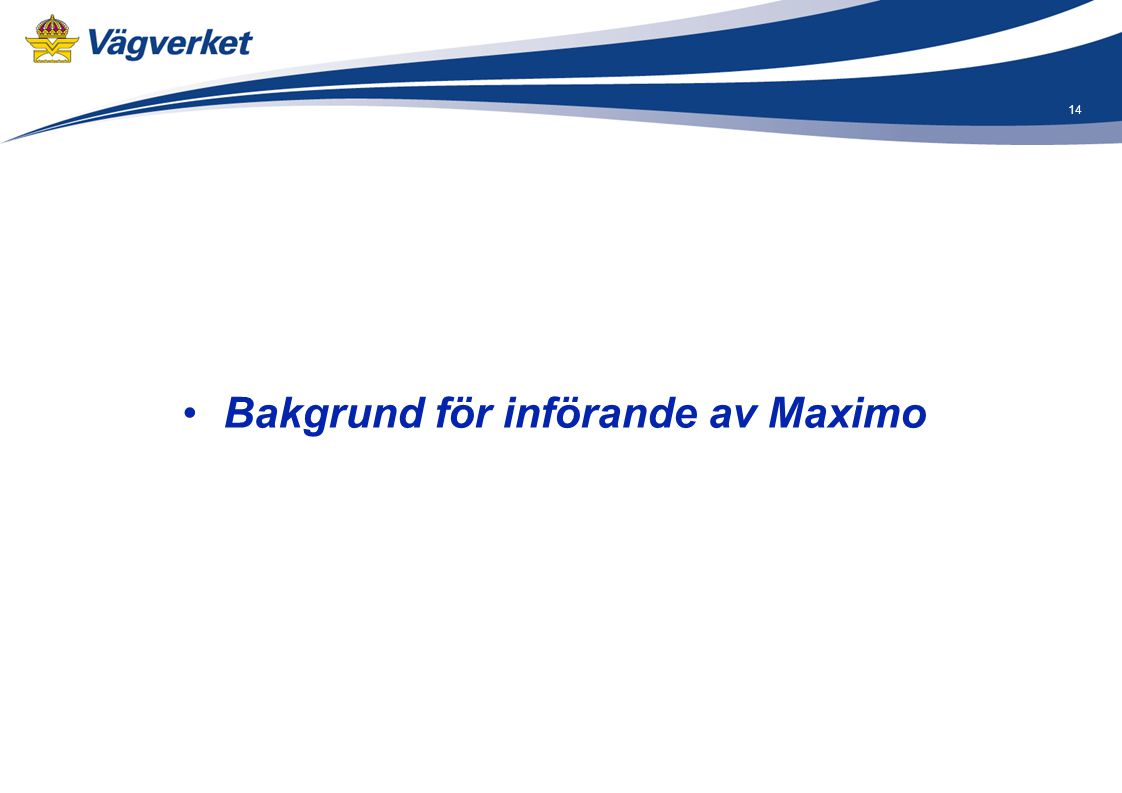 Bakgrund för införande av Maximo