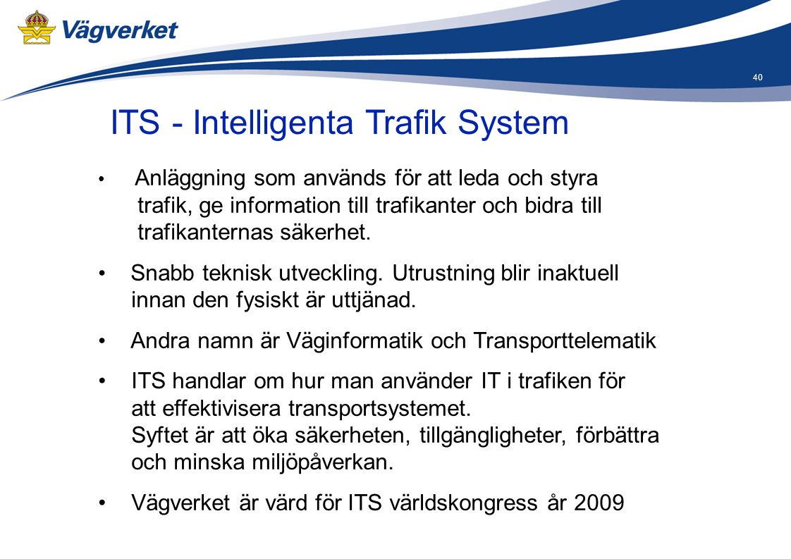 ITS - Intelligenta Trafik System